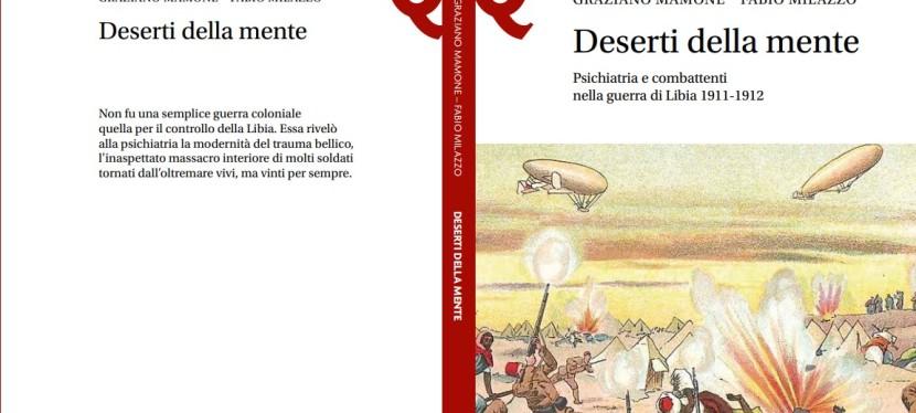 """""""Deserti della mente. Psichiatria e combattenti nella guerra di Libia 1911-1912 (Le Monnier 2020, collana """"Quaderni distoria"""")"""